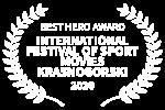 BEST HERO AWARD - INTERNATIONAL FESTIVAL OF SPORT MOVIES KRASNOGORSKI - 2020-2
